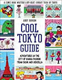 Cool Tokyo Guide: Adventures in the City of Kawaii Fashion, Train Sushi and Godzilla (Cool Japan Guide)